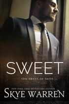 Sweet: An Erotic Romance Novella by Skye Warren