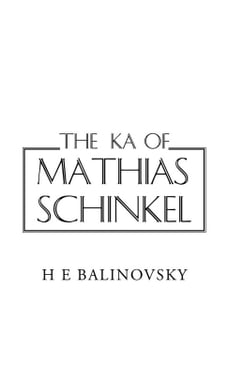 The Ka of Mathias Schinkel