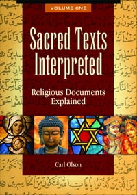 Sacred Texts Interpreted: Religious Documents Explained [2 volumes]