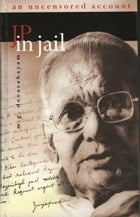 JP in Jail: An Uncensored Account by M.G. Devasahayam