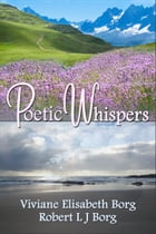 Poetic Whispers by Robert L J Borg