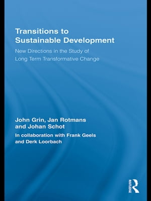 Transitions to Sustainable Development New Directions in the Study of Long Term Transformative Change