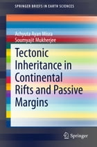 Tectonic Inheritance in Continental Rifts and Passive Margins