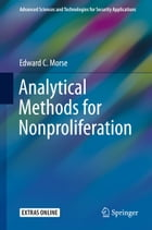 Analytical Methods for Nonproliferation by Edward C. Morse