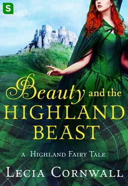 Book Beauty and the Highland Beast: A Highland Fairy Tale by Lecia Cornwall