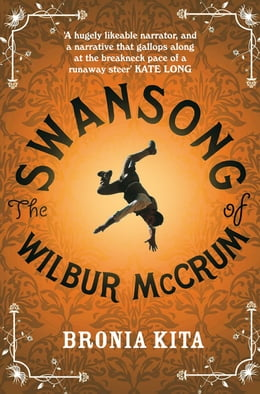 Book The Swansong of Wilbur McCrum by Bronia Kita