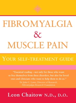 Book Fibromyalgia and Muscle Pain: Your Self-Treatment Guide (Text Only) by Leon Chaitow, N.D., D.O.