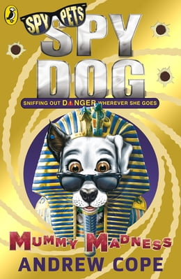 Book Spy Dog: Mummy Madness by Andrew Cope
