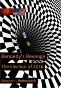 Kennedy's Revenge: The Election of 2016 f04ae92f-68f1-4982-ae51-8ea7ff985ba9
