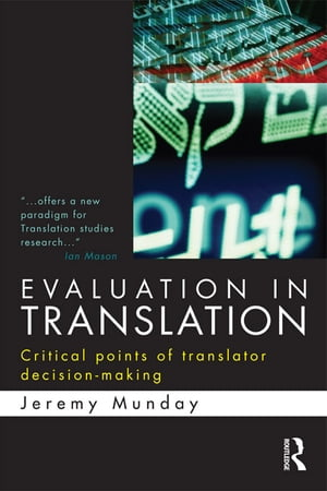 Evaluation in Translation Critical points of translator decision-making