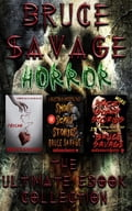 Bruce Savage Horror Ultimate E-Book Collection 16ef80de-7d04-43ea-8016-e5f42114d8e9