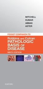 Pocket Companion to Robbins & Cotran Pathologic Basis of Disease E-Book by Richard N Mitchell, MD, PhD