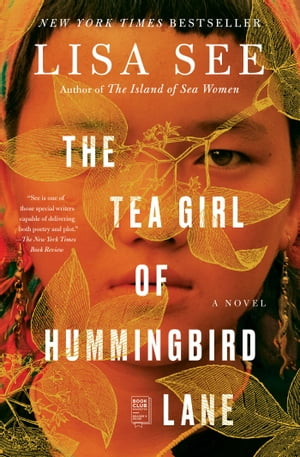 The Tea Girl of Hummingbird Lane: A Novel by Lisa See