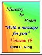 Ministry in Poem Vol 10 by Rick King