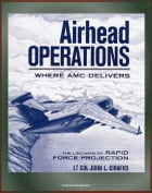 Airhead Operations: Where AMC Delivers: The Linchpin of Rapid Force Projection - Mogadishu, Somalia, Operation Restore Hope, Air Mobility by Progressive Management