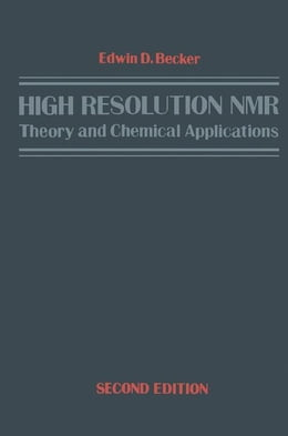 Book High Resolution NMR: Theory and Chemical Applications by Becker, Edwin D.