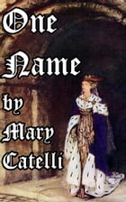One Name by Mary Catelli
