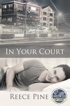 In Your Court by Reece Pine