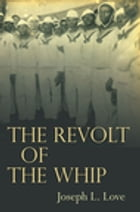 The Revolt of the Whip by Joseph Love