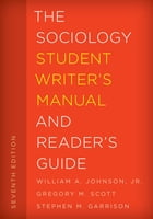 The Sociology Student Writer's Manual and Reader's Guide by William A. Johnson Jr.