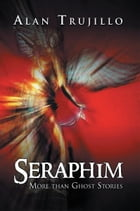 Seraphim: More than Ghost Stories