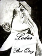 LADIES – I vostri ritratti all'Inchiostro di China by Bai Qing