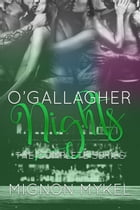 O'Gallagher Nights: The Complete Series by Mignon Mykel