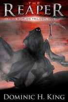 The Reaper: Twin Worlds Trilogy, #3 by Dominic H. King