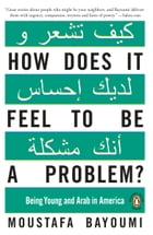 How Does It Feel to Be a Problem? Cover Image