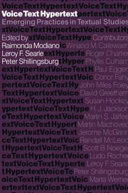 Book Voice, Text, Hypertext: Emerging Practices in Textual Studies by Modiano, Raimonda