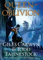 Queen of Oblivion by Giles Carwyn