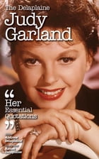 Delaplaine Judy Garland - Her Essential Quotations by Andrew Delaplaine