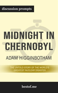 "Summary: ""Midnight in Chernobyl: The Untold Story of the World's Greatest Nuclear Disaster"" by Adam…"