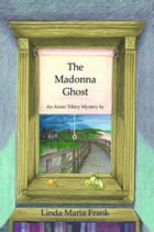 The Madonna Ghost by Linda Maria Frank