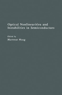 Book Optical Nonlinearities and Instabilities in Semiconductors by Haug, Hartmut