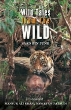 Wild Tales from the Wild by Saad Bin Jung