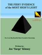 The Fiery Evidence of the Most High's Light by Joe Sarge Kinney