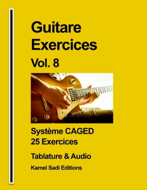 Guitare Exercices Vol. 8: Accords et Système CAGED by Kamel Sadi