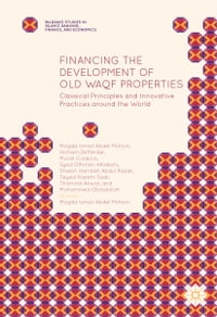 Financing the Development of Old Waqf Properties: Classical Principles and Innovative Practices…