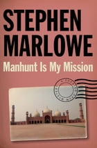 Manhunt Is My Mission by Stephen Marlowe