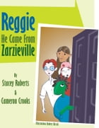 Reggie He Came From Zarzieville