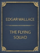 The Flying Squad by Edgar Wallace