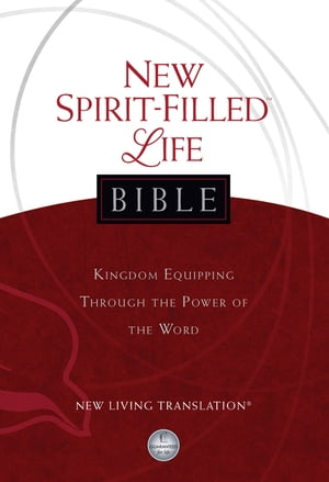 New Spirit-Filled Life Bible,  New Living Translation (NLT) Kingdom Equipping Through the Power of the Word