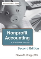 Nonprofit Accounting: Second Edition: A Practitioner's Guide by Steven Bragg