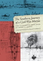 The Southern Journey of a Civil War Marine: The Illustrated Note-Book of Henry O. Gusley by Edward T., Jr. Cotham