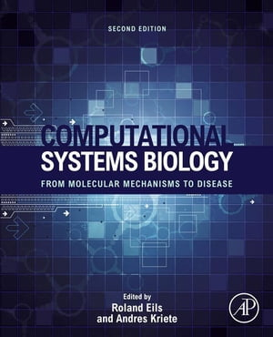 Computational Systems Biology From Molecular Mechanisms to Disease