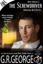 The Screwdriver - Dirty Martini 2 by G.R. George