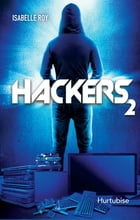 Hackers T2 by Isabelle Roy