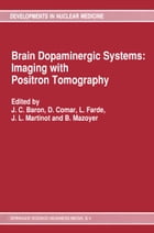 Brain Dopaminergic Systems: Imaging with Positron Tomography by D. Comar