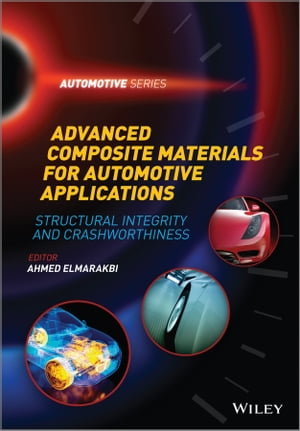 Advanced Composite Materials for Automotive Applications Structural Integrity and Crashworthiness